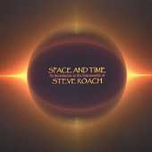 Steve Roach: Space and Time: An Introduction to the Soundworlds
