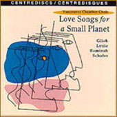 Love Songs for a Small Planet / Vancouver Chamber Choir
