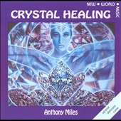 Anthony Miles: Crystal Healing
