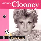 Rosemary Clooney: Ballad Essentials