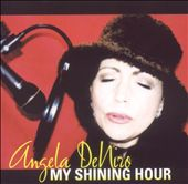 Angela DeNiro: My Shining Hour *
