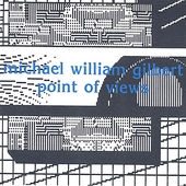 Michael William Gilbert: Point of Views