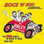 Bill Haley: The Real Birth of Rock N Roll Arrives: 1946-1954