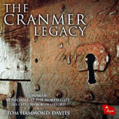 The Cranmer Legacy 1662-2012 - Vaughan Williams; Sanders; Spicer / Choir of St. Michael at the North Gate; Benjamin Bloor, organ; Tom Hammond-Davies, director
