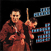Carl Perkins (Rockabilly): Up Through the Years, 1954-1957