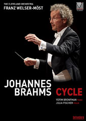 Johannes Brahms. Cycle - Complete symphonies, piano concertos, violin concerto, Tragic & Academic Festival overtures, Haydn Variations / Julia Fischer, violin; Yefim Bronfman, piano / Cleveland Orch., Welser-Most [DVD]