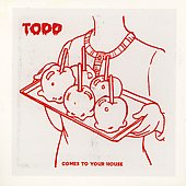 Todd: Comes to Your House [Digipak]