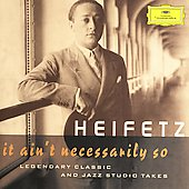 Heifetz - it ain't necessarily so - Legendary Classic and Jazz Studio Takes