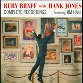 Hank Jones (Piano)/Ruby Braff: Complete Recordings Featuring Jim Hall (Remastered)