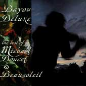 Michael Doucet: Bayou Deluxe: The Best of Michael Doucet & Beausoleil