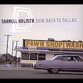 Darrell Nulisch: Goin Back to Dallas [Digipak]