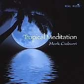 Mark Ciaburri (New Age): Tropical Meditation *
