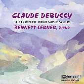 Debussy: Complete Piano Music Vol. 4 / Bennett Lerner