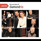 Diamond Rio: Playlist: The Very Best of Diamond Rio [Digipak]