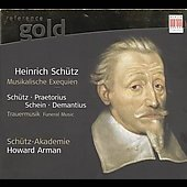 Sch&uuml;tz, Praetorius, Schein, Demantius: Trauermusik / Sch&uuml;tz-Akademie