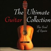 The Ultimate Guitar Collection: The Soul of Spain