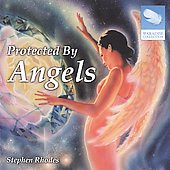 Stephen Rhodes (New Age): Protected By Angels
