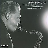 Jerry Bergonzi: Three For All
