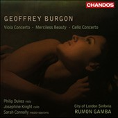 Geoffrey Burgon: Viola Concerto; Merciless Beauty