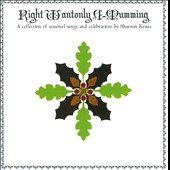 Sharron Kraus: Right Wantonly A-Mumming: A Collection Of Seasonal Songs And Celebrations