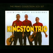 The Kingston Trio: Essential Early Recordings