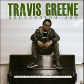 Travis Greene: Stretching Out [Bonus Tracks]