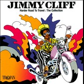 Jimmy Cliff: Harder Road to Travel: The Collection