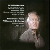 Richard Wagner Die Meistersinger - An Orchestral Tribute / De Waart