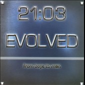 21:03: Evolved... From Boys To Men *