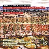 Adam Falckenhagen (1697-1754): Concerti a Cinco (2); Fedrico Moreno-Torroba: Interludes / Agustin Maruri, guitar; R. Mathews, violin; S. Gleed, viola; M. Jones, cello