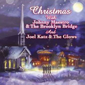 Glows/Joel Katz/Johnny Maestro: Christmas with Johnny Maestro and the Brooklyn Bridge and Joel Katz and the Glows