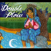 Double Plow: Where the Moon Always Shines [Digipak] *