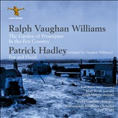 Ralph Vaughan Williams: Garden of Proserpine; In The Fen Country; The Captain's Apprentice / Jane Irwin, Mary Brevan, Leigh Melrose