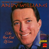 Andy Williams: Great Hit Sounds/I Like Your Kind of Love