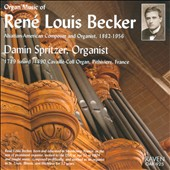 Organ Music of René Louis Becker / Damin Spritzer, organ