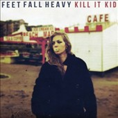 Kill It Kid: Feet Fall Heavy