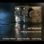 Ed Littlefield: Walking Between Worlds [Digipak]