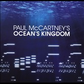 Paul McCartney's Ocean Kingdom / Wilson, The London Classical Orchestra