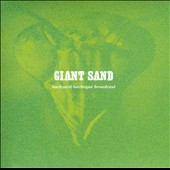 Giant Sand: Backyard Barbecue Broadcast [Digipak]