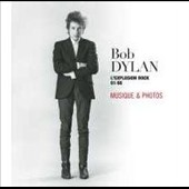 Bob Dylan: L'Explosion Rock 61/66 [Musique & Photos Box Set] [Box]