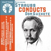 Richard Strauss conducts Don Quixote; Beethoven: Sym. No 5; Weber: Euryanthe Overture