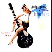 Jeff Beck & the Big Town Playboys/Jeff Beck: Crazy Legs [Limited]