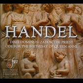 Handel: Dixit Dominus; Ode for the Birthday of Queen Anne; Zadok the Priest / Apollo&#198;s Fire