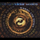 Victor Wooten: Words & Tones [Digipak] *