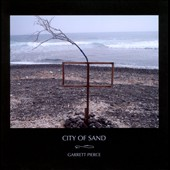 Garrett Pierce: City of Sand [Digipak]