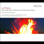 La Phénix: Solo Double Bass in Baroque and Contemporary Music