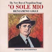 'O Sole Mio - The Very Best of Neapolitan Songs / Gigli