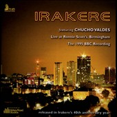 Irakere: Live at Ronnie Scott's, Birmingham: The 1995 BBC Recording