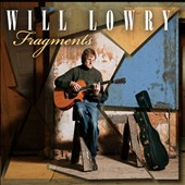 Will Lowry: Fragments