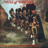 The Campbeltown Pipe Band: Mull of Kintyre